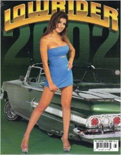 Lowrider Calendar 2002 (LOWRIDER CALENDAR): LOWRIDER MAGAZINE: Books