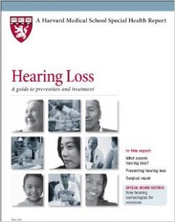 Harvard Medical School Hearing Loss: A guide to prevention and treatment: David Murray Vernick M.D., Ann Stockwell M.A. CCC A, Kathleen Cahill Allison, Harriet Greenfield, Scott Leighton: 9781935555520: Books