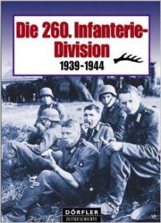 Die 260. Infanterie Division: Jacques Beaumont: 9783895552113: Books