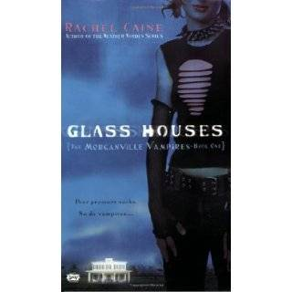 Glass Houses (Morganville Vampires, Book 1) by Caine, Rachel [2006] Books