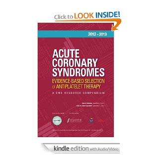 Acute Coronary Syndromes Evidence Based Selection of Antiplatelet Therapy eBook Adam H Skolnick MD FACC, Gregg C. Fonarow MD Kindle Store