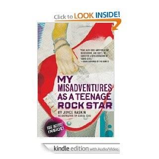 My Misadventures as a Teenage Rock Star eBook: Joyce Raskin, Carol Chu: Kindle Store