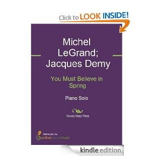 You Must Believe in Spring eBook: Michel LeGrand, Jacques Demy: Kindle Store