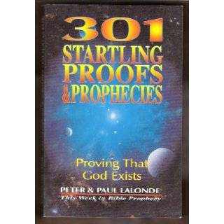 301 Startling Proofs & Prophecies: Peter LaLonde, Paul LaLonde: 9780968075807: Books