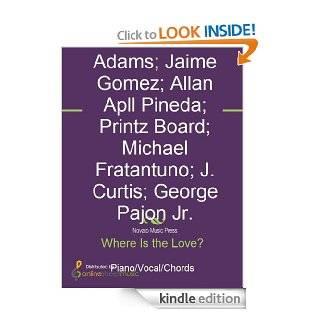 Where Is the Love? eBook Allan Apll Pineda, Black Eyed Peas, George Pajon Jr., J. Curtis, Jaime Gomez, Justin Timberlake, Michael Fratantuno, Printz Board, William T. Adams Kindle Store