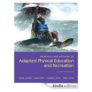 Principles and Methods of Adapted Physical Education and Recreation eBook: David Auxter: Kindle Store
