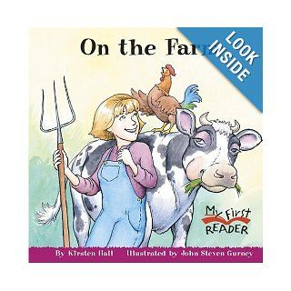 On the Farm (My First Reader): Kirsten Hall, John Steven Gurney: 9780516251158: Books