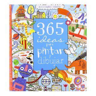 365 IDEAS PARA PINTAR Y DIBUJAR (Spanish Edition): Fiona Watt: 9781409516170: Books