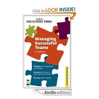 Managing Successful Teams (Creating Success) eBook: Pat Wellington: Kindle Store