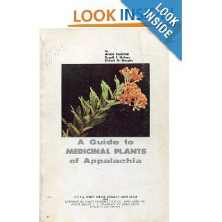 A Guide to Medicinal Plants of Appalachia (U.S.D.A. Forest Service Research Paper NE 138): Arnold Krochmal: Books