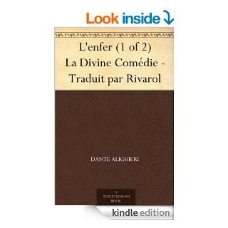 L'enfer (1 of 2) La Divine Com�die   Traduit par Rivarol (French Edition) eBook: Dante Alighieri, Antoine Rivarol: Kindle Store