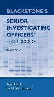 Blackstone's Senior Investigating Officers' Handbook: Tony Cook, Andy Tattersall: 9780199681839: Books