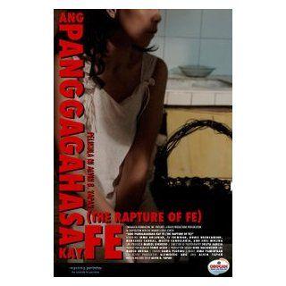 Ang Panggagahasa Kay Fe (The Rapture of Fe): Alvin B. Yapan, Irma Adlawan, TJ Trinidad, Meeyo Candelaria, Mercedes Cabral, Nonie Buencamino, Joel Molina: Movies & TV