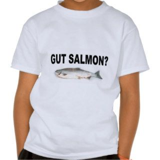 Gut Salmon? Funny Fishing T Shirts and Stickers!