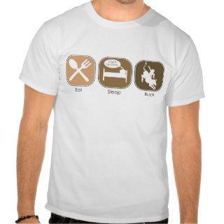 Eat Sleep Buck T shirts