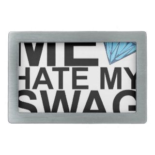 Dont Hate Me Hate My Swag T Shirts KL.png Rectangular Belt Buckles