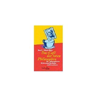 Das Cafe der toten Philosophen: Ein philosophischer Briefwechsel f�r Kinder und Erwachsene: Nora K., Vittorio H�sle: Bücher