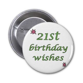 21st Birthday Wishes Pinback Button